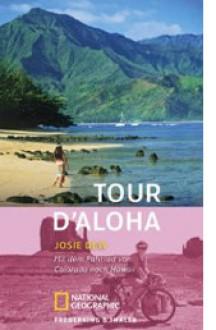 Tour de Aloha: Mit dem Fahrrad allein durch die USA - Josie Dew, Andrea O'Brien