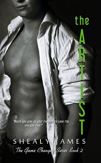 The Artist (The Game Changers Book 2) - Shealy James
