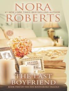 The Last Boyfriend - Nora Roberts