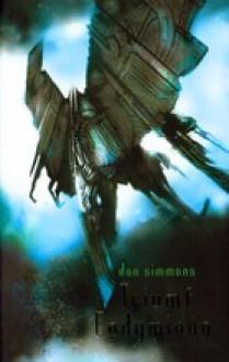 Triumf Endymiona (Hyperion, #4) - Dan Simmons, Wojciech Szypuła