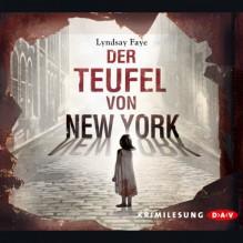 Der Teufel von New York - Lyndsay Faye, Sascha Rotermund, Der Audio Verlag