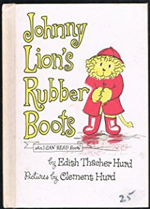 Johnny Lion's Rubber Boots - Edith Thacher Hurd, Clement Hurd
