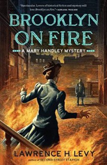 Brooklyn on Fire - Lawrence H. Levy
