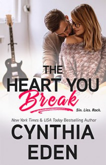 The Heart You Break - Cynthia Eden