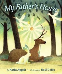My Father's House - Kathi Appelt, Raúl Colón