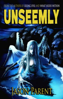 Unseemly - Jason Parent