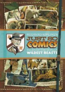 Rudyard Kipling's Just So Comics: Tales of the World's Wildest Beasts (Graphic Spin) - Rudyard Kipling, Pedro Rodriguez, Sean Tulien, Blake A. Hoena, Martin Powell, Louise Simonson