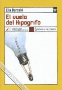 El Vuelo del Hipogrifo - Elia Barceló