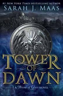Tower of Dawn (Throne of Glass) - Sarah J. Maas