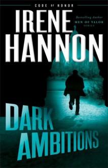 """Dark Ambitions"" - Irene Hannon"