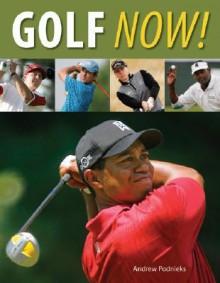 Golf Now! - Andrew Podnieks