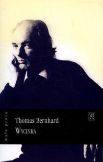 Wycinka - Thomas Bernhard