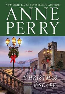 A Christmas Escape: A Novel - Anne Perry