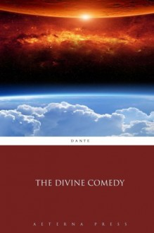 The Divine Comedy - Dante, Aeterna Press