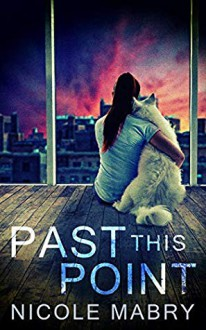 Past This Point - Nicole Mabry