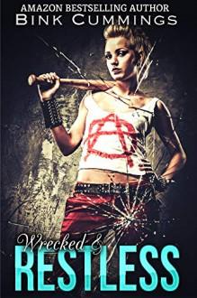 Wrecked & Restless (Sacred Sinners MC - Texas Chapter #4) - Bink Cummings