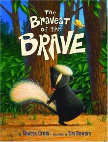 The Bravest of the Brave - Shutta Crum, Tim Bowers