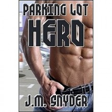 Parking Lot Hero (A Powers of Love Story) - J.M. Snyder