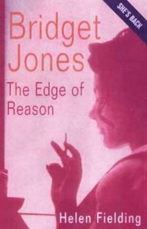 Bridget Jones: The Edge Of Reason (Bridget Jones #2) - Helen Fielding