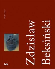 Zdzisław Beksiński 1929-2005 - Wiesław Banach, Zdzisław Beksiński