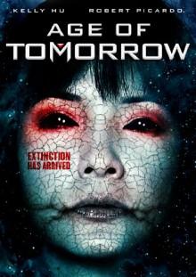 Age of Tomorrow [DVD] [Region 1] [US Import] [NTSC] - Robert Picardo, Kelly Hu