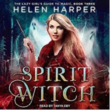 Spirit Witch - Helen Harper,Tanya Eby