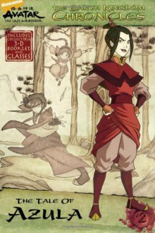 The Earth Kingdom Chronicles: The Tale of Azula - Michael Teitelbaum, Patrick Spaziante