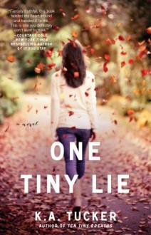 One Tiny Lie - K.A. Tucker