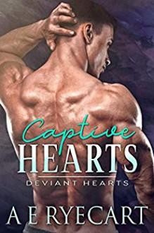 Captive Hearts - A E Ryecart