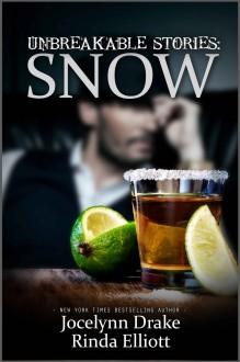 Unbreakable Stories: Snow - Rinda Elliott,Jocelynn Drake