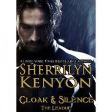 Cloak & Silence (The League, #6) - Sherrilyn Kenyon