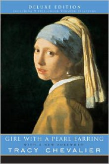 Girl With a Pearl Earring: (Deluxe Edition) -