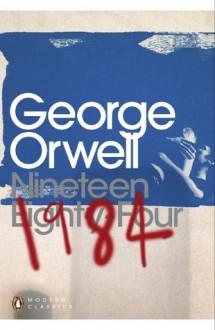 Nineteen Eighty-Four. - George Orwell