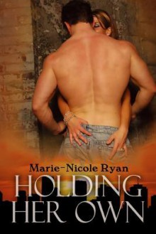 Holding Her Own - Marie-Nicole Ryan