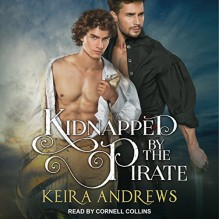 Kidnapped by the Pirate: Gay Romance - Keira Andrews,Cornell Collins