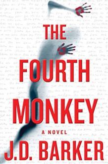 The Fourth Monkey - A.J. Barker