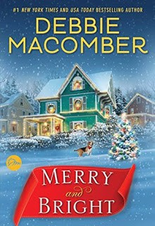 Merry and Bright: A Novel - Debbie Macomber