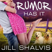 Rumor Has It: An Animal Magnetism Novel, Book 4 - Tantor Audio,Jill Shalvis,Karen White