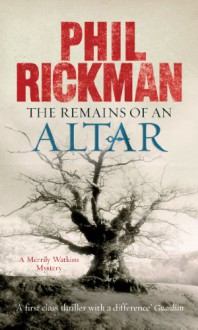 The Remains of an Altar: A Merrily Watkins Mystery (Merrily Watkins Mysteries) - Phil Rickman