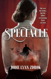 Spectacle - Jodie Lynn Zdrok