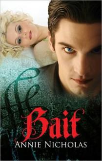 BAIT: The Angler Series Book One - Annie Nicholas
