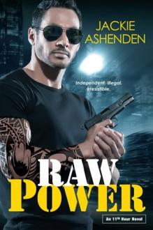 Raw Power (An 11th Hour Novel) - Jackie Ashenden