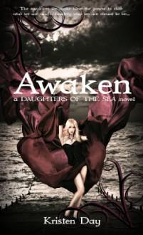 Awaken (Daughters of the Sea Trilogy #2) - Kristen Day
