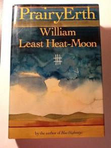 Prairyerth - William Least Heat-Moon
