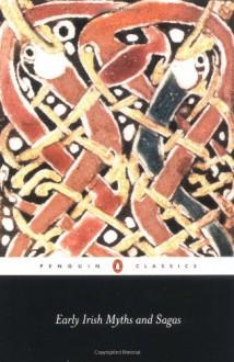 Early Irish Myths and Sagas - Various Authors, Jeffrey Gantz