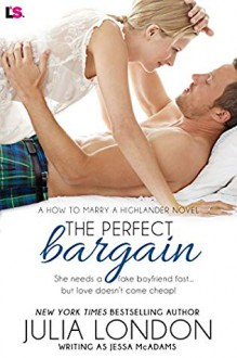 The Perfect Bargain (Entangled Lovestruck) (How to Marry a Highlander) - Jessa McAdams,Julia London