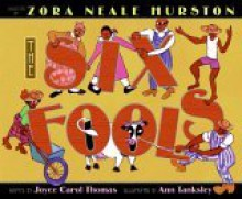 The Six Fools - Zora Neale Hurston, Ann Tanksley