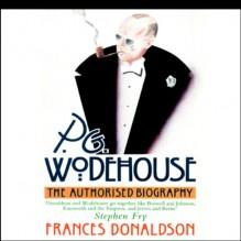 P.G. Wodehouse: The Authorized Biography - Frances Donaldson, Frederick Davidson