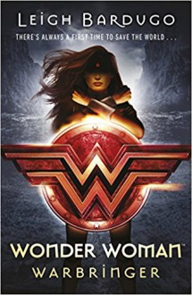 Wonder Woman: Warbringer - Leigh Bardugo