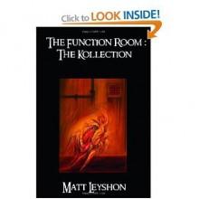 The Function Room: The Kollection - Matt Leyshon